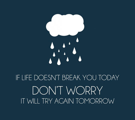 funny-quote-life-break-you-tomorrow