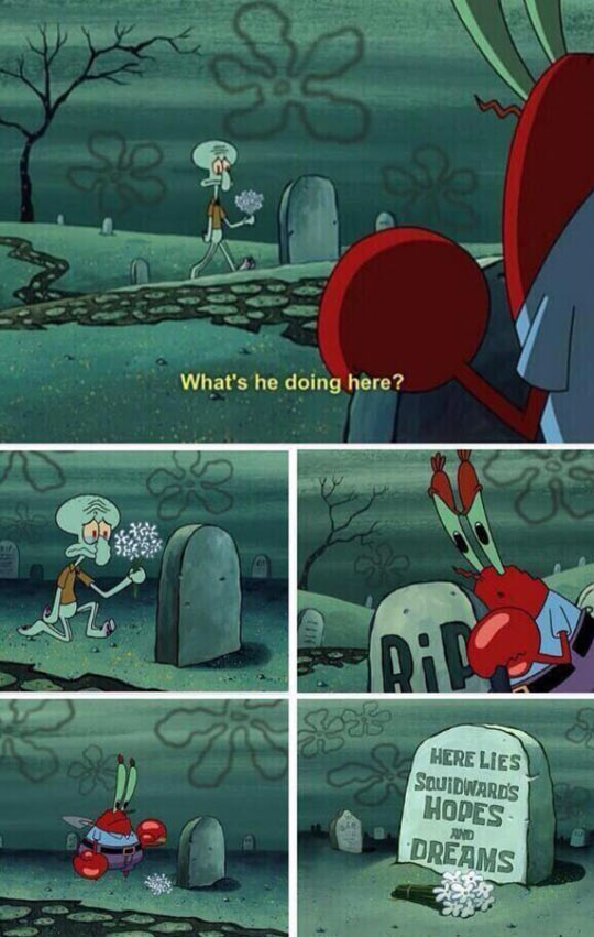 I Can Relate With Squidward