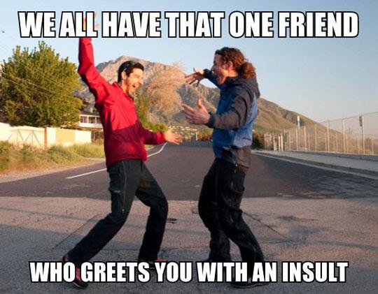 That One Crazy Friend