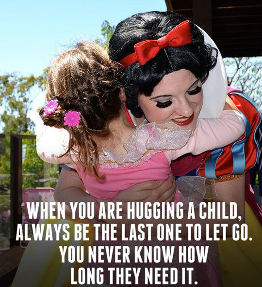 WHEN YOU ARE HUGGING A CHILD.