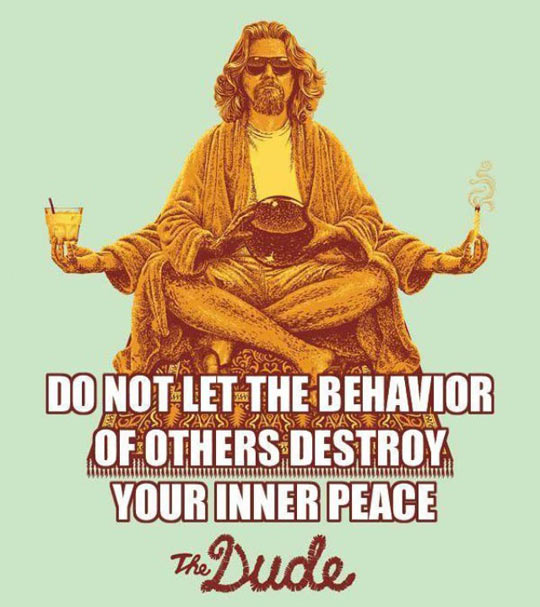 The Dude Is A Wise Guy