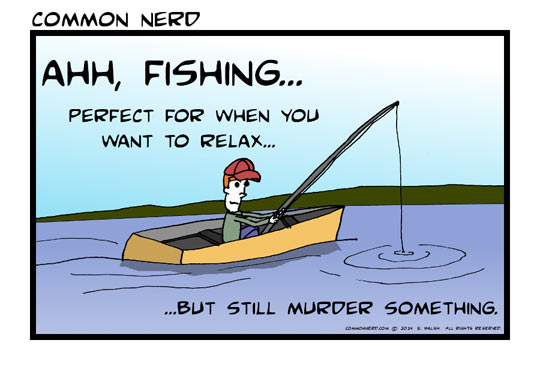 Fishing Is A Great Tension Reliever