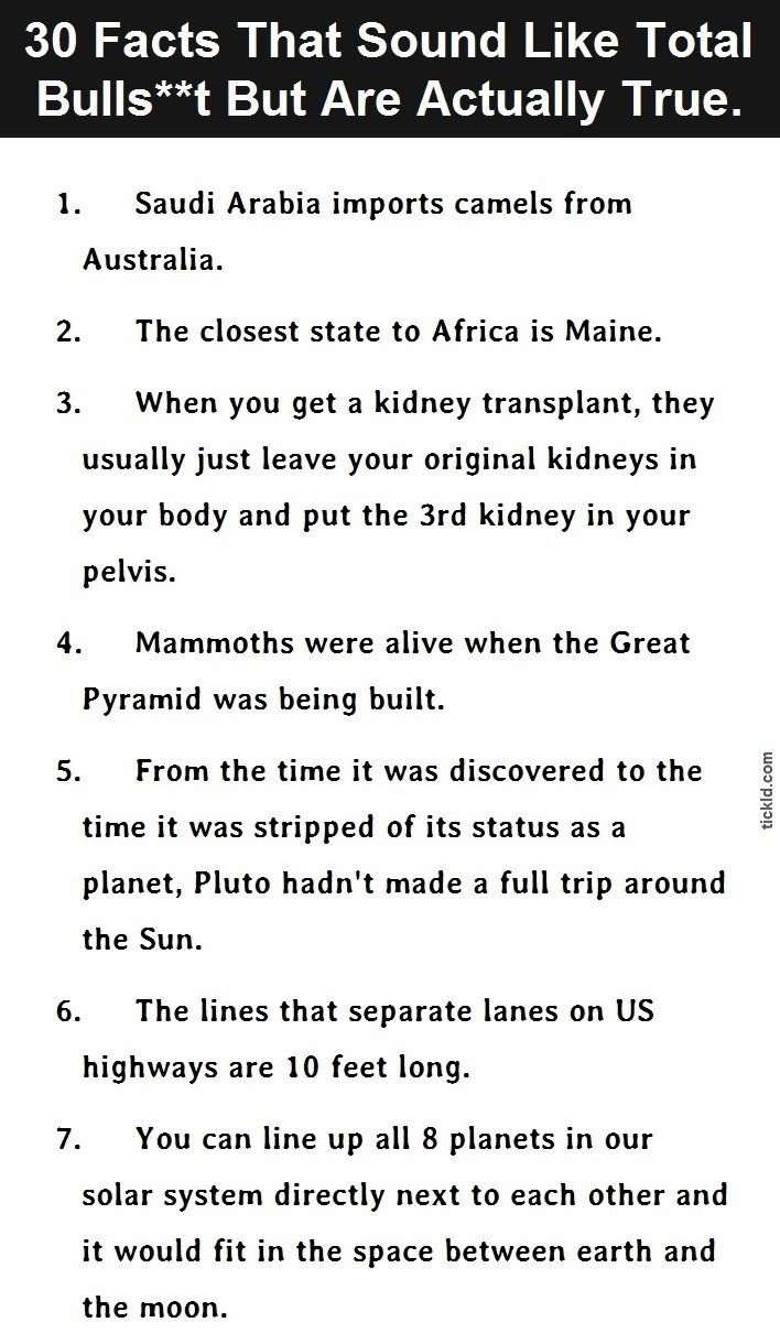 30 Facts That Sound Like BS, But Are Actually True. #12 Is Mind Blowing