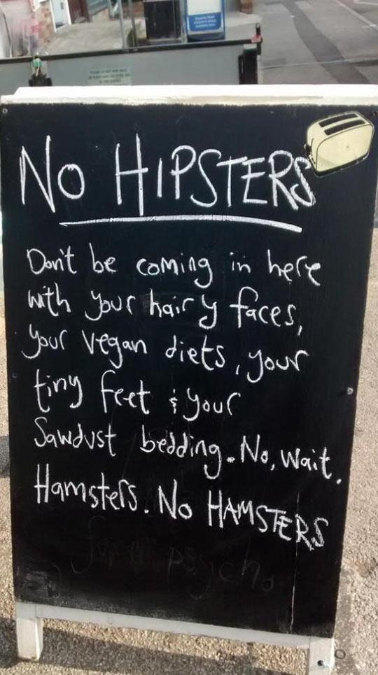 Hipsters Are Not Allowed