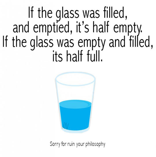 funny-glass-full-empty-half-philosophy