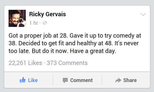 Motivational Words From Ricky Gervais