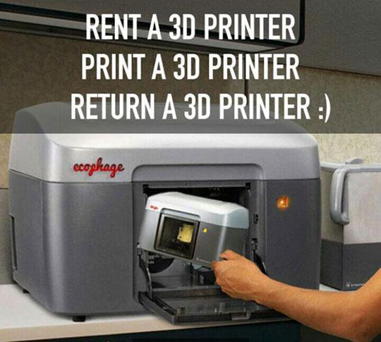 funny-3D-printer-rent-idea