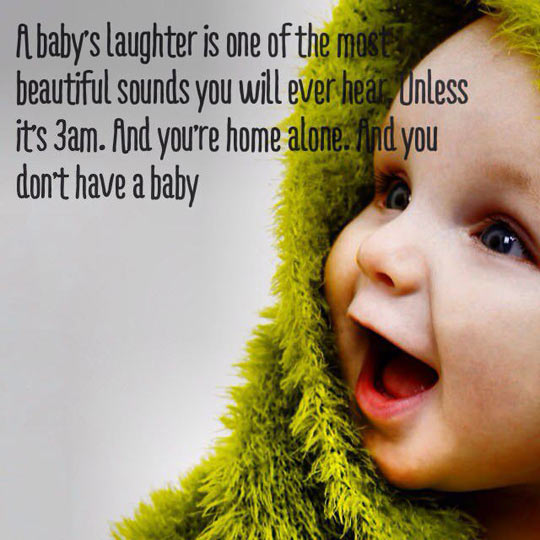 A baby's laughter…