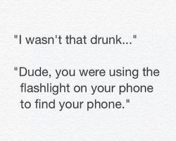 Yes, You Were Drunk