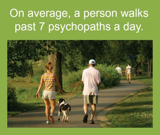 cool-fact-average-walking-psychopaths