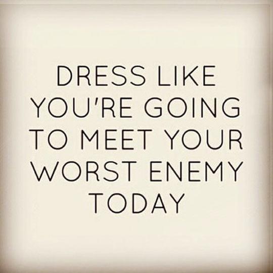 Always Dress To Impress