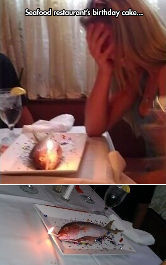 Never Ask For A Birthday Cake In A Seafood Restaurant