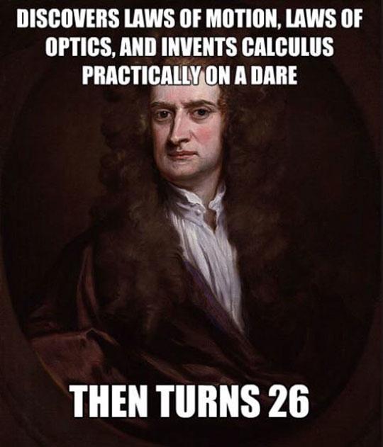 Newton, You Make Us Look Like Fools