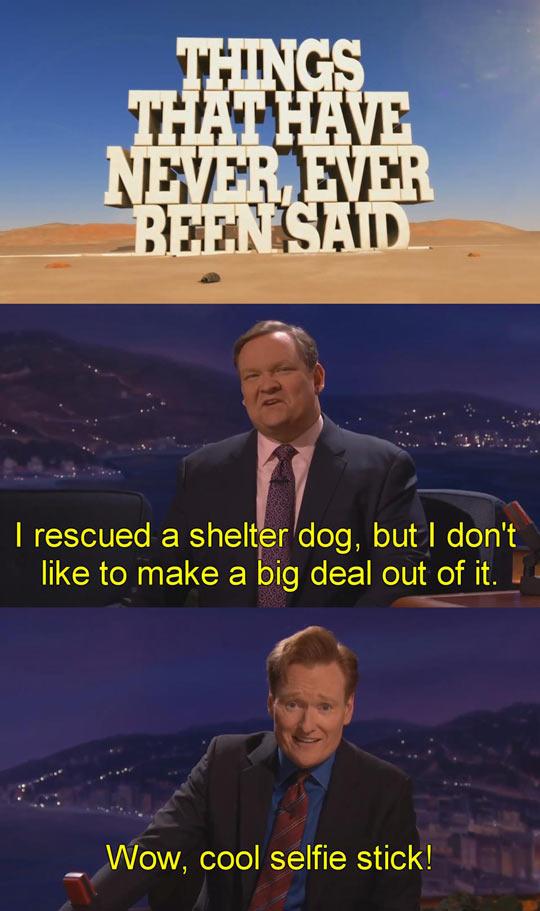 Conan Dares To Say It