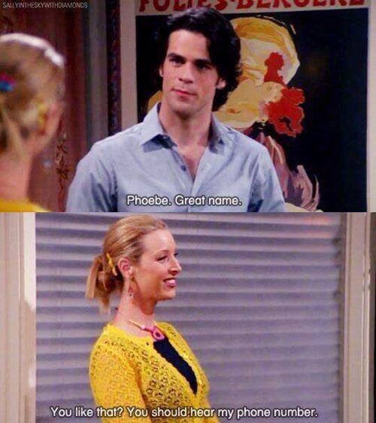 Phoebe Was A Master Of Pick-Up Lines