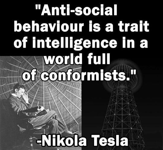 Next Time Someone Calls You Anti-Social, Quote Tesla