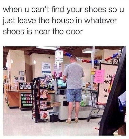 Where Are My Shoes? Oh, Never Mind