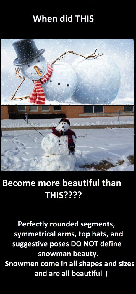 Giving love to the snowman I made today- who is beautiful in his own way!