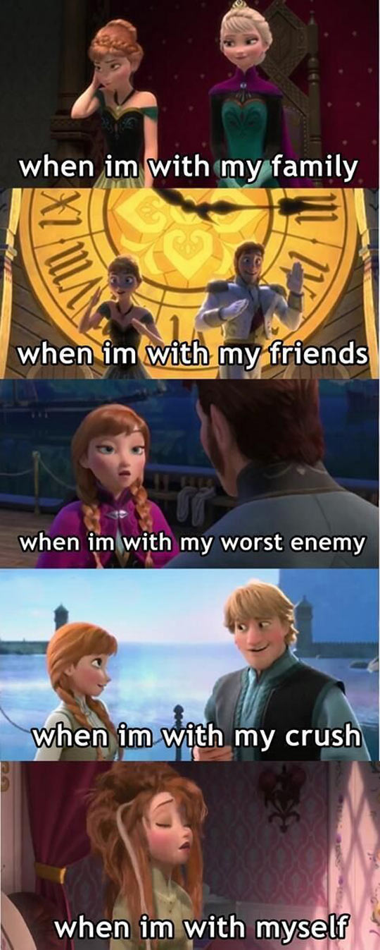 My Life Summed Up By Frozen