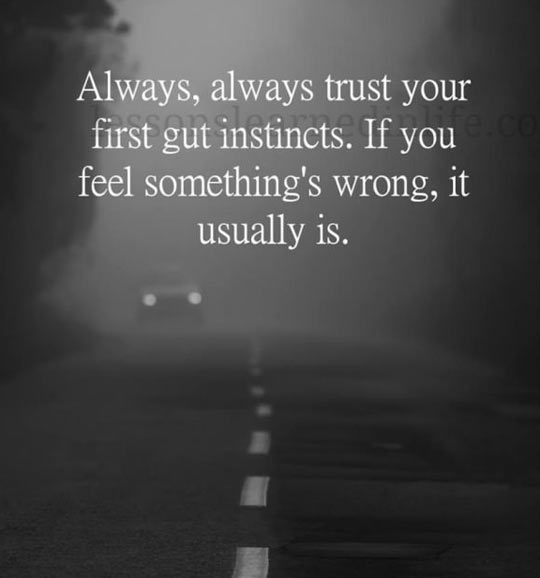 Trust In Your Gut Instincts