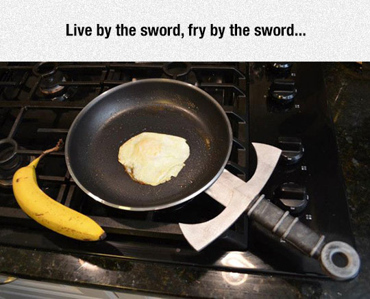 The Pan Is Mightier Than The Sword
