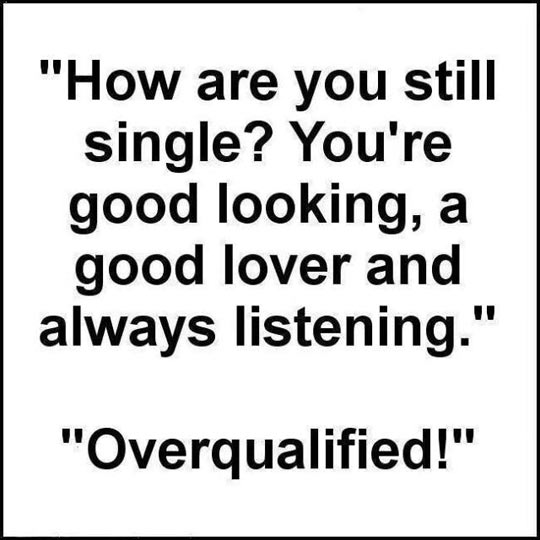 funny-single-good-looking-overqualified