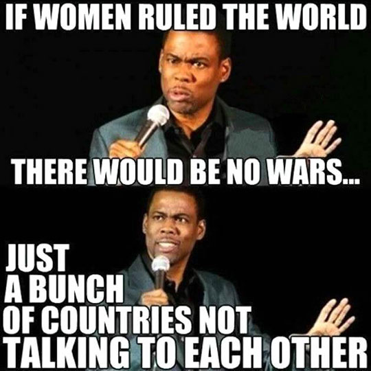 If Women Ruled The Planet
