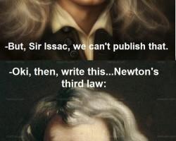Sir Isaac, You Can