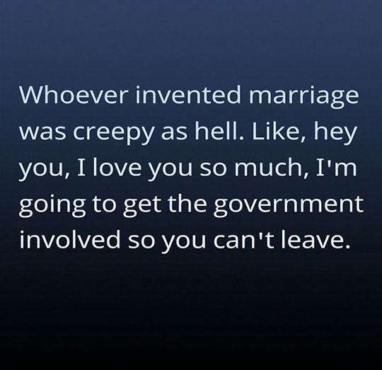 Whoever Invented Marriage
