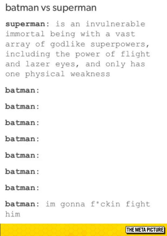 Because Batman Is Batman