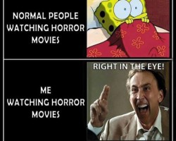I Look Like A Psycho When I Watch Horror Movies
