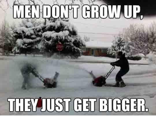 Men Never Actually Grow Up