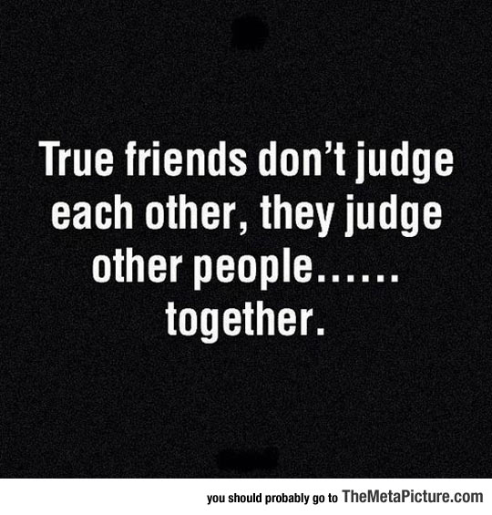 cool-true-friends-judge-other-people-quote