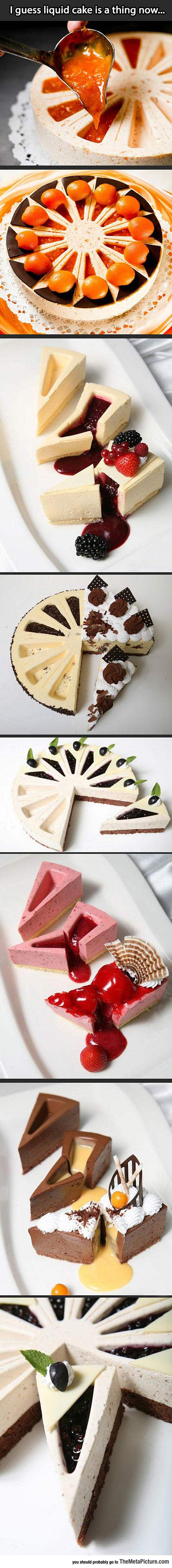 Liquid Cakes