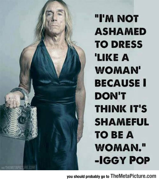 cool-Iggy-Pop-dressed-woman-quote