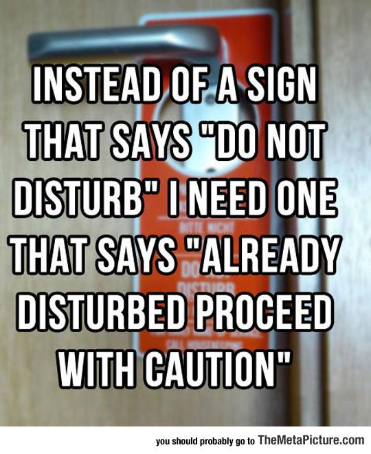 I Think I Need A New Sign