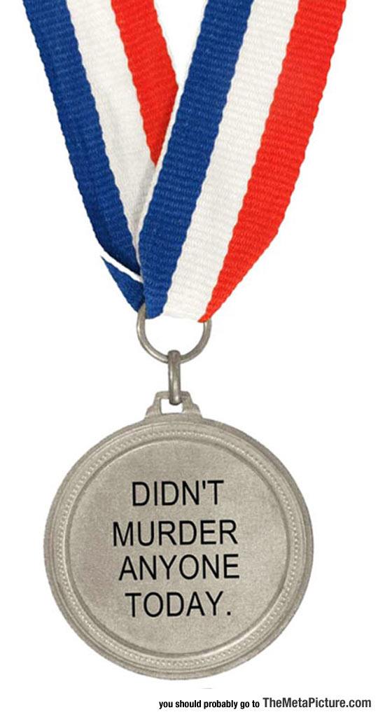 Many Of Us Deserve This Medal