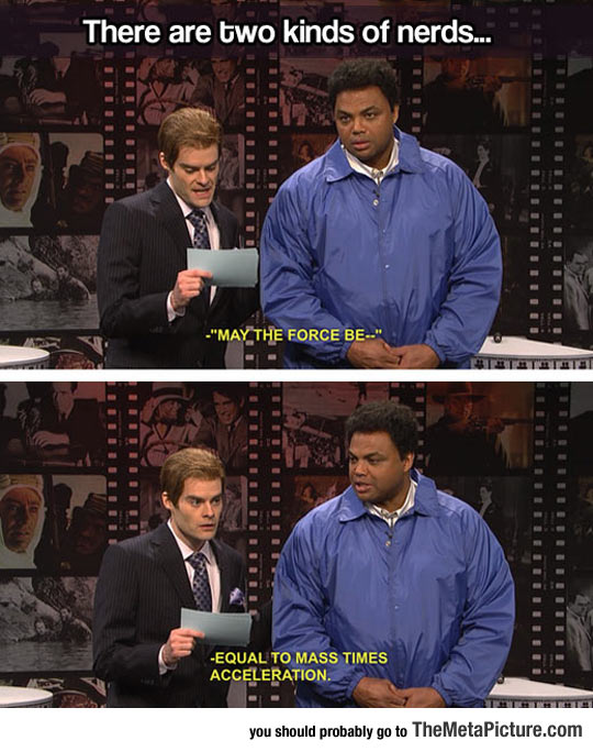 Two Kinds Of Nerds In This World