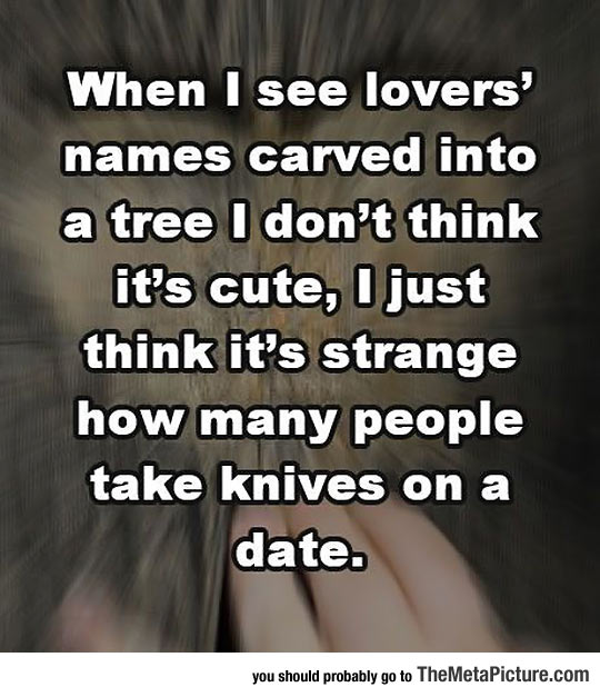 Whenever I See Names Carved Into A Tree