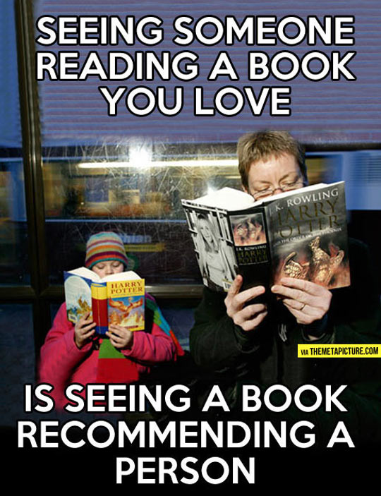 When You See Someone Reading A Book You Love