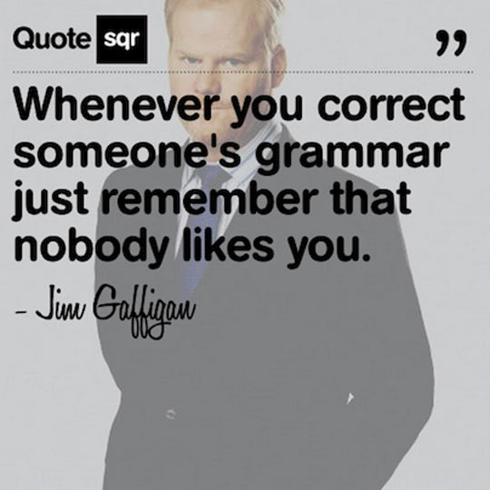 If You Like To Be Grammatically Correct