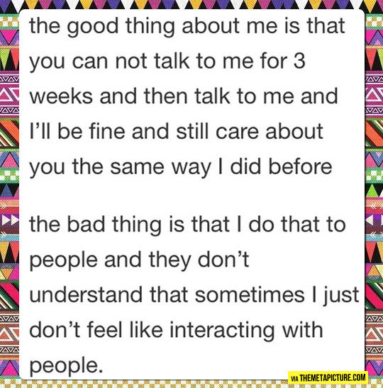 The Good And Not So Good Thing About Me