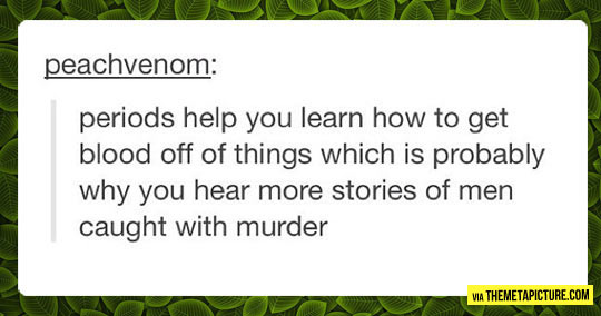 Periods Really Help You