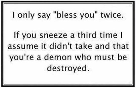 If You Sneeze More Than Two Times...