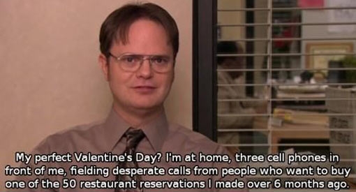 DWIGHTS IDEA OF VALENTINE'S DAY.