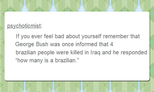 cool-Bush-George-feel-bad-Brazilian