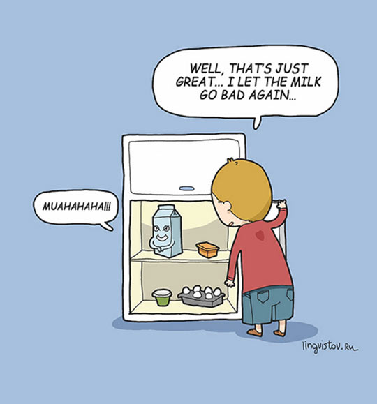 The Milk Went Bad