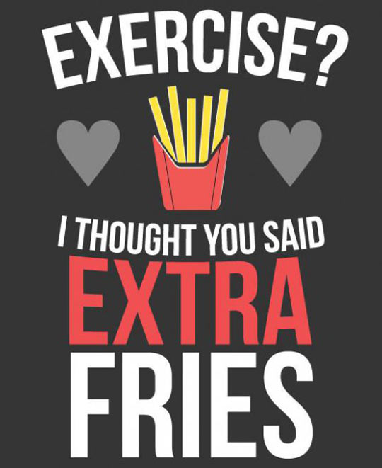 Wait, You Said Exercise?