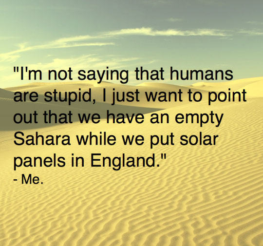 cool-humans-Sahara-England-quote