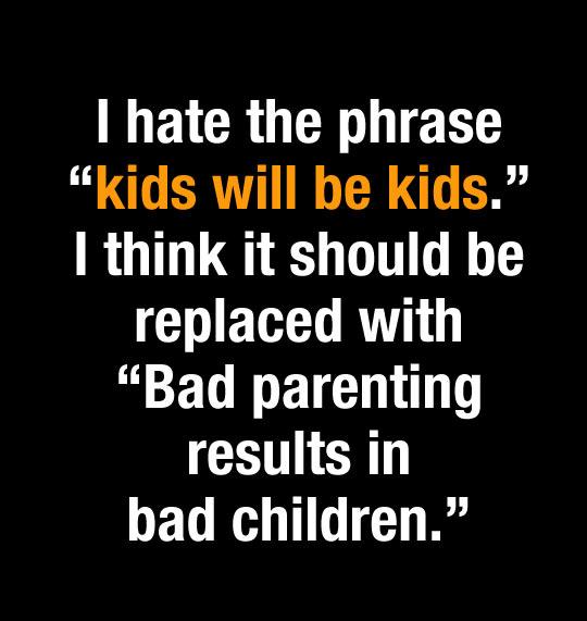 So Kids Will Be Kids?
